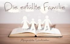 Die erfüllte Familie*