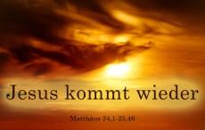 Jesus kommt wieder*