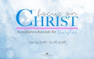 Focus on Christ - FoC 2016