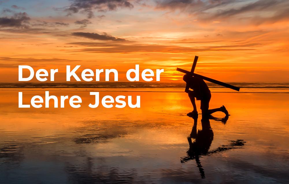 Der Kern der Lehre Jesu